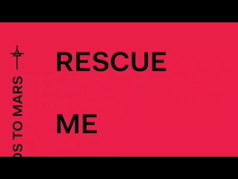 30 Seconds To Mars - NEW SONG (RESCUE ME)