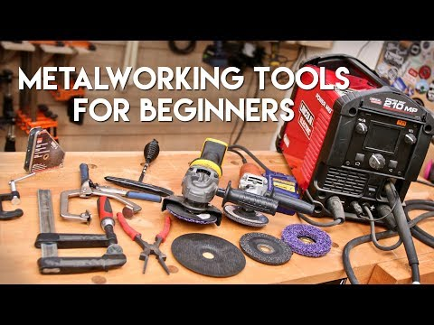 5 Must-Have Metalworking And Welding Tools For Beginners // Quick Tips