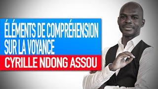 Réflexion spirituelle : Éléments de compréhension sur la voyance (Cyrille Ndong Assou)