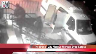 New York City Morgue Workers Drag Corpse From Building to Van