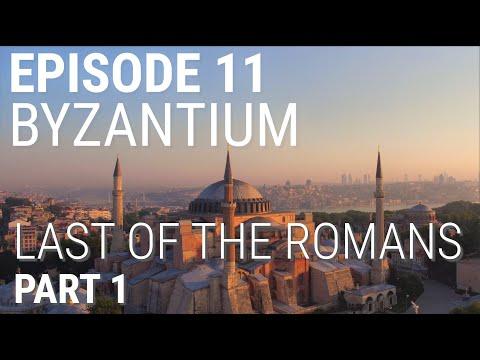 11. Byzantium - Last of the Romans (Part 1 of 2)