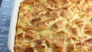 How To Make The Best Bread Pudding - Recipe