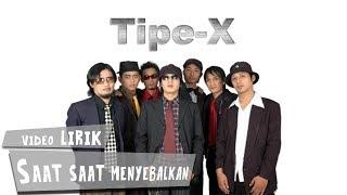 [3.74 MB] Tipe X - Saat Saat Menyebalkan (Lirik)