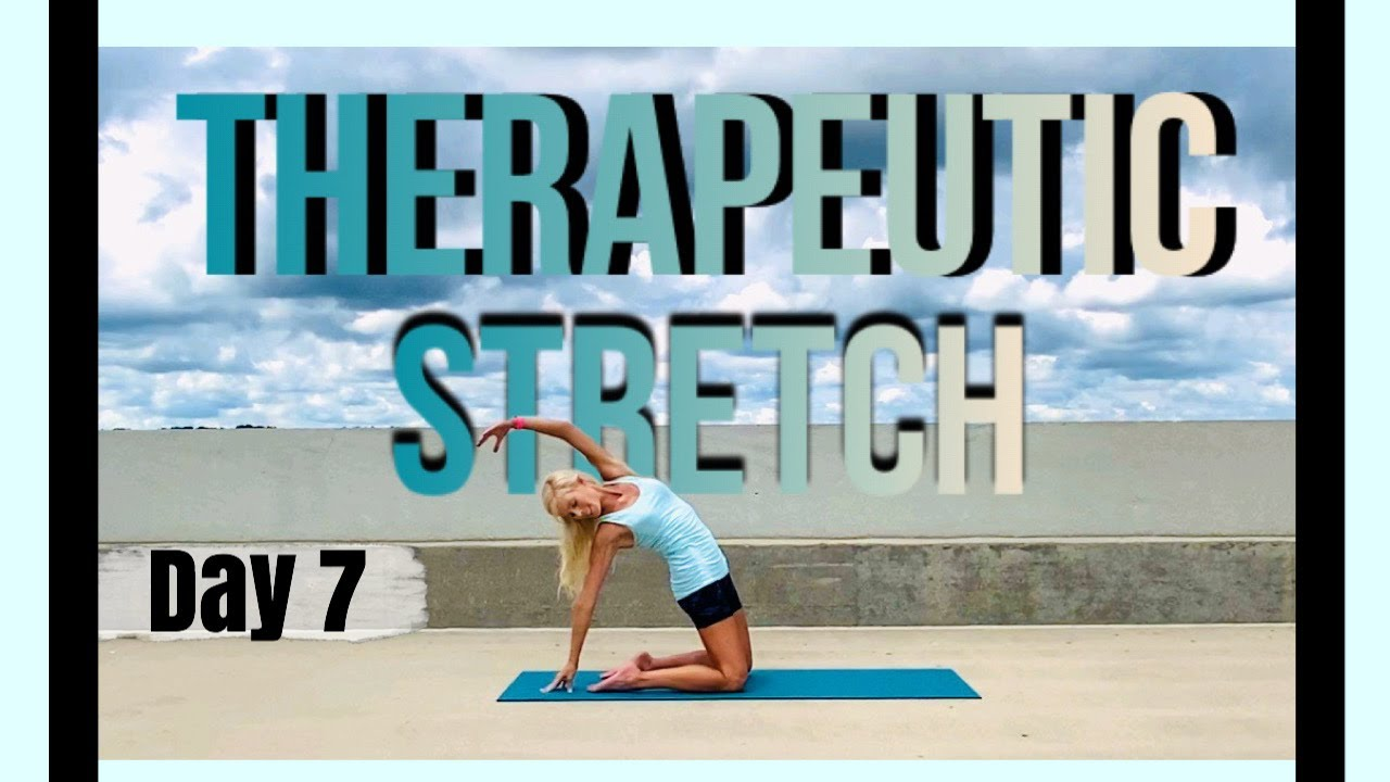 Day 7 | Therapeutic Stretch & Flexibility