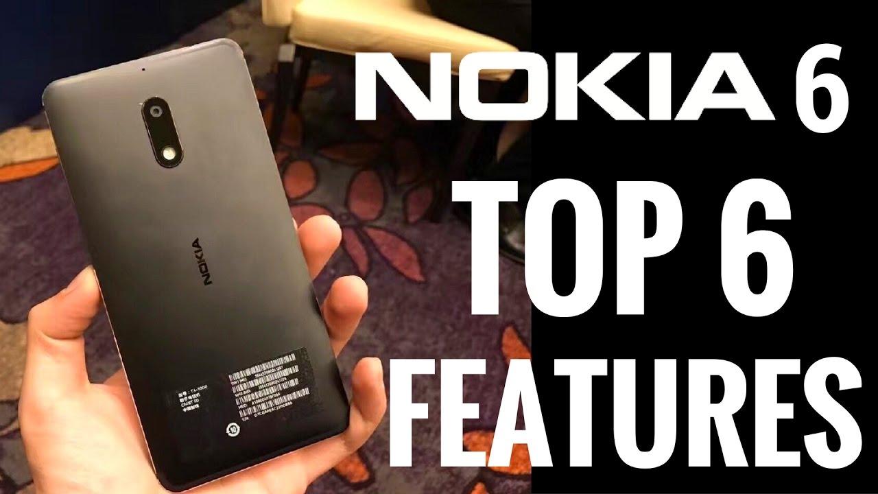 Nokia 6 - Top 6 Features
