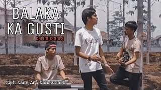 Kalimusadla -  Balaka Ka Gusti (Official Video clip)