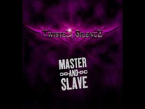 Twisted Silence - Master and Slave