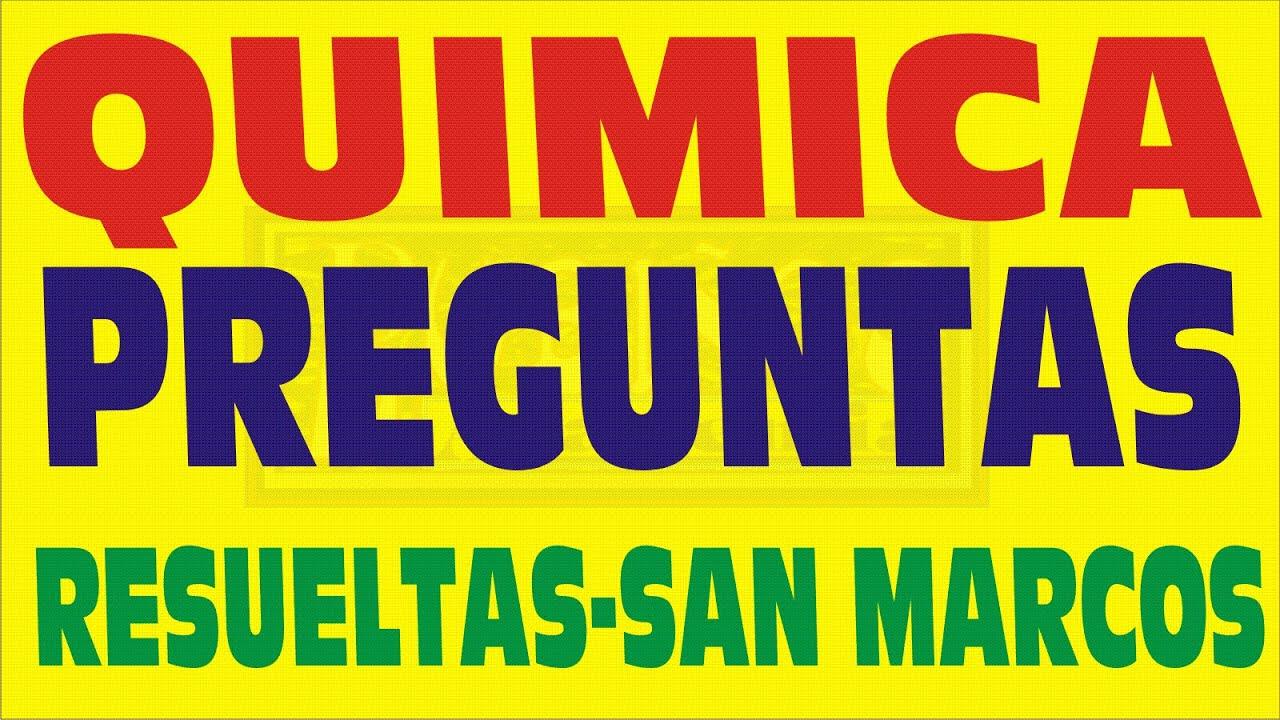 Quimica Preguntas Resueltas Admision Universidad San Marcos Examen Youtube