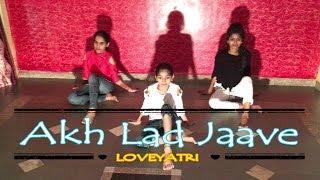 ''AKH  LAD JAAVE'' | LOVEYATRI | DANCE CHOREOGRAPHY