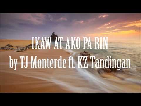 IKAW AT AKO PA RIN - TJ MONTERDE FT.  KZ TANDINGAN Lyrics & Audio
