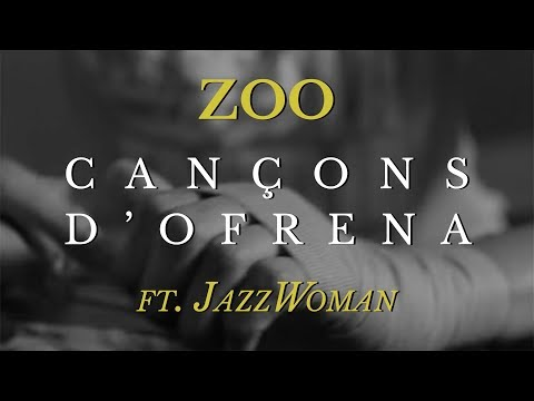 Zoo y Jazzwoman - Cançons d'ofrena