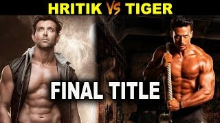 HRITHIK Vs TIGER Title Revealed | First Look Out | Biggest Action Movie