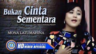 Mona Latumahina BUKAN CINTA SEMENTARA