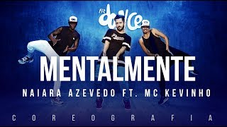 Mentalmente - Naiara Azevedo part. MC Kevinho   FitDance TV (Coreografia) Dance Video