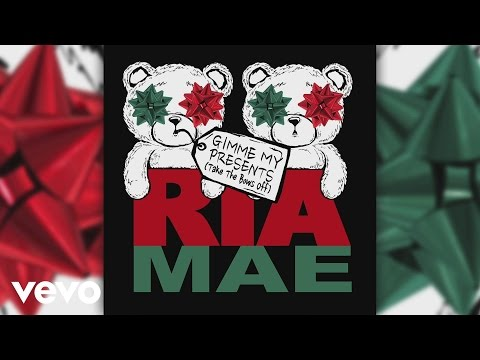 Ria Mae - Gimme My Presents (Take the Bows Off) (Audio)