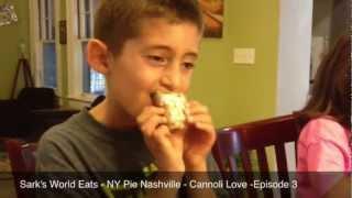 Sark's World Eats - Ny Pie, Nashville - Cannoli Love - Episode 3