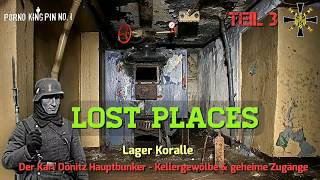 ★ Lost Places (Teil 3│Kellergewölbe & Geheime Zugänge -Der Karl Dönitz Hauptbunker│Lager Koralle)