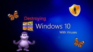 Destroying Windows 10 With Viruses