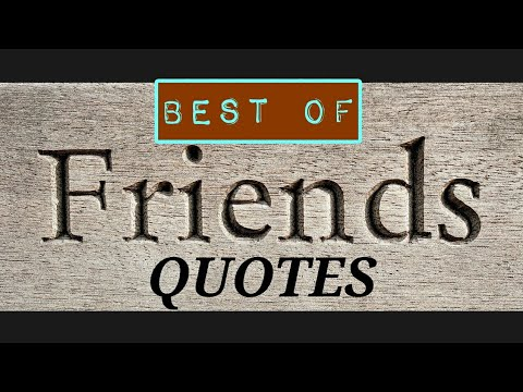 BEST OF FRIENDS, FRIENDSHIPS QUOTES Top 35
