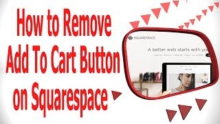 How to remove add to cart buttons on Squarespace