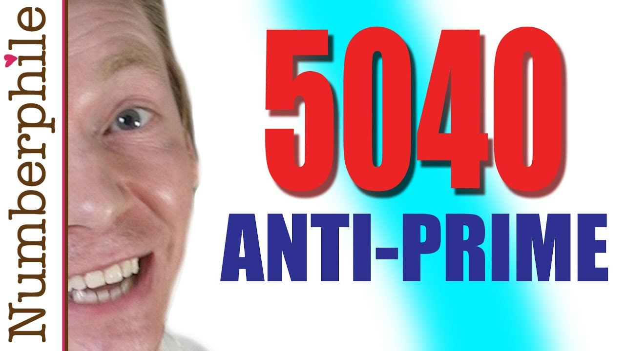 5040 and other Anti-Prime Numbers - Numberphile
