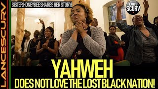 YAHWEH DOES NOT LOVE THE LOST BLACK NATION! - The LanceScurv Show