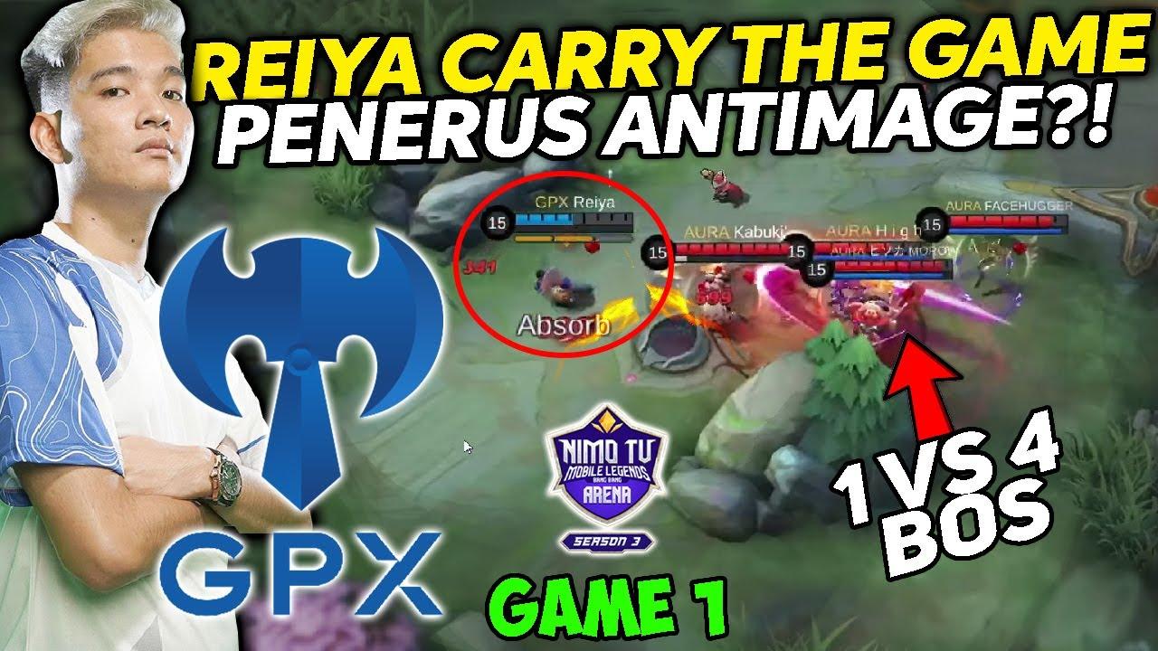GPX VS AURA NMA MATCH 1 !!!! REIYA APAKAH PENERUS ANTIMAGE ????