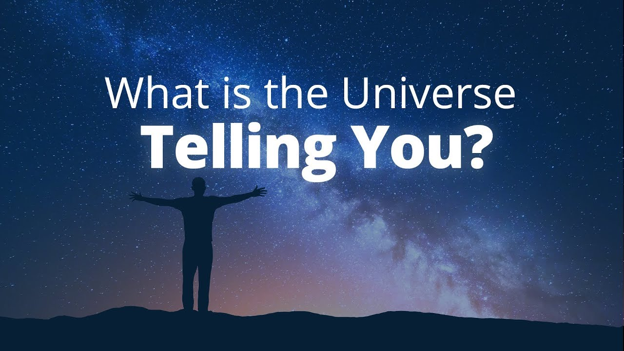 Signs From the Universe: What is The Universe Trying to Tell