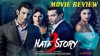 Hate Story 3 - Movie Review | Karan Singh Grover | Sharman Joshi | Zarine Khan | Daisy Shah