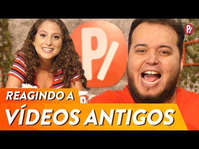 REAGINDO A VÍDEOS ANTIGOS | PARAFERNALHA