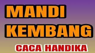 Mandi Kembang - CACA HANDIKA  ( lagu dangdut jadul )