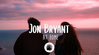 Jon Bryant - At Home (Lyrics)