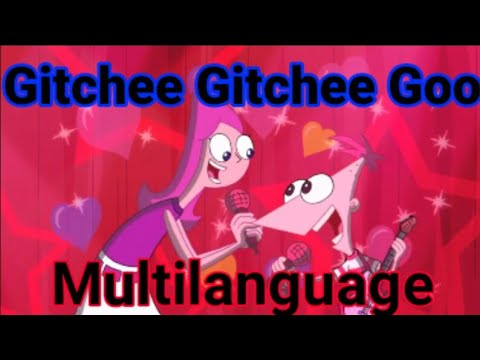 Phineas and Ferb | Gitchee Gitchee Goo One-line Multilanguage [44 versions]