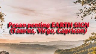 RAMALAN TAROT Pesan penting EARTH SIGN (Taurus, Virgo, Capricon) Juli 2020