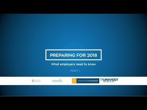 """Part 1: """"Preparing for 2018: What Employers Need to Know"""""""