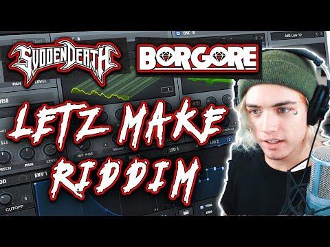 LETZ MAKE RIDDIM: BORGORE & SVDDEN DEATH (PRODUCING WITH MOONBOY)