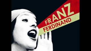 Watch Franz Ferdinand What You Meant video