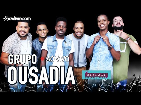 Grupo Ousadia  No Release Showlivre - Ao Vivo