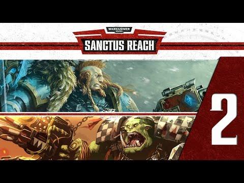 Warhammer 40,000 Sanctus Reach-Lets Play:Legend of Hengist 02 |