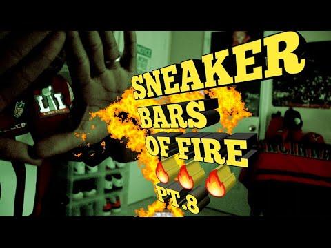 SNEAKER BARS OF FIRE PT.8