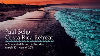 Paul Selig: The Costa Rica Retreat 2019