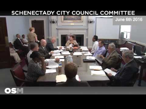 Schenectady City Council Committee Meeting June 6th 2016