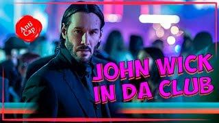 Джон Уик в клубе / John Wick in Da Club