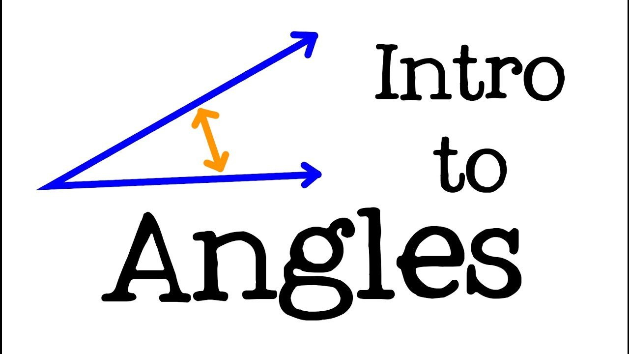 Intro To Angles For Kids Understanding Angles For Children Freeschool Math Youtube