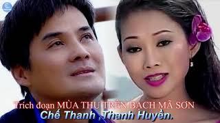 Trích Đoạn Cải Lương Hay Nhất - Mùa Thu Trên Bạch Mã Sơn - Chế Thanh ft. Thanh Huyền