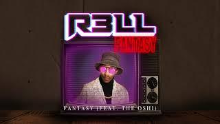 R3LL- Fantasy (feat. The Oshi)