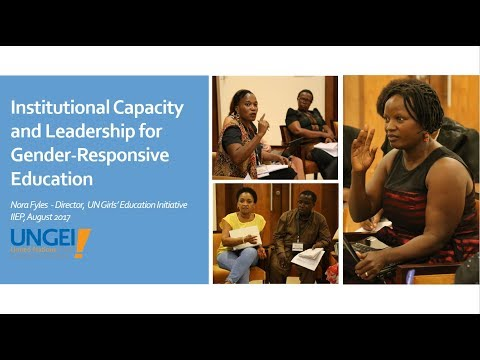 Institutional Capacity and Leadership for Gender-Responsive Education - Nora Fyles (UNGEI)