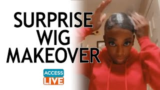 ACCESS DAILY: Tessica Brown Gets Surprised With Wig Makeover with Celebrity Hairstylist Kiyah Wright