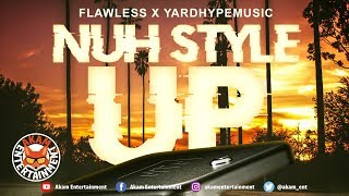 Fawless & Yardhypemusic - Nuh Style Up [One Time Riddim] May 2019