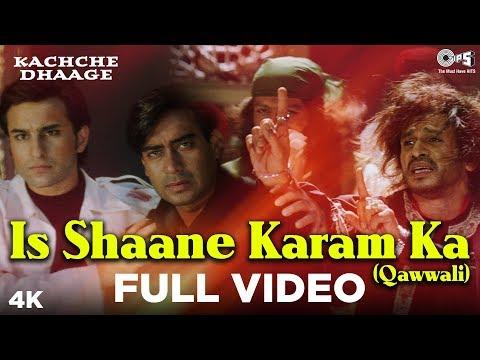 Is Shaane Karam Ka (Qawwali) Full Video - Kachche Dhaage | Nusrat Fateh Ali Khan | Ajay & Saif